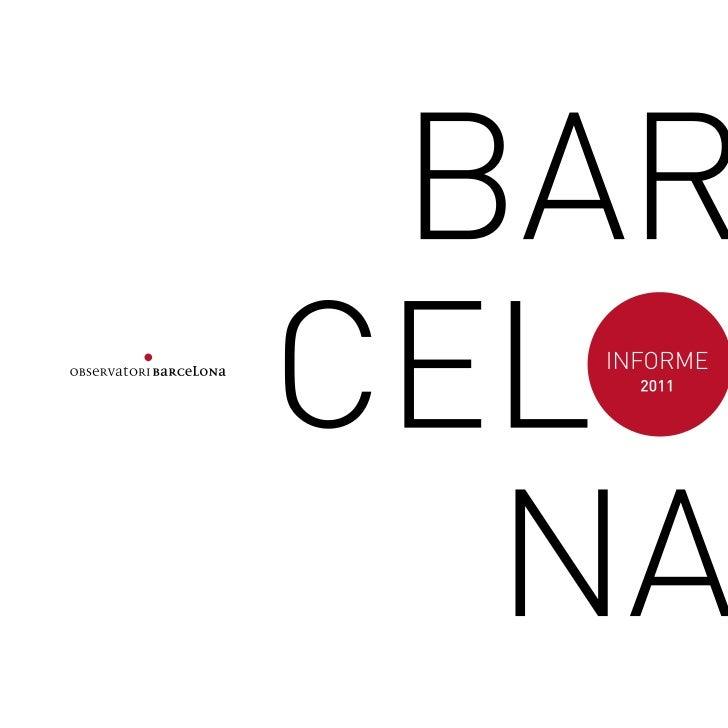 OBSERVATORI DE BARCELONAMarç 2011AJUNTAMENT DE BARCELONAJordi W. Carnes i AyatsPrimer Tinent dAlcaldeMateu Hernandez i Mal...