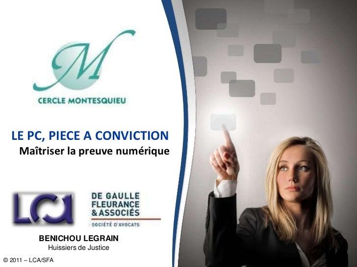 LE PC, PIECE A CONVICTION<br />Maîtriser la preuve numérique<br />BENICHOU LEGRAIN<br />Huissiers de Justice<br />