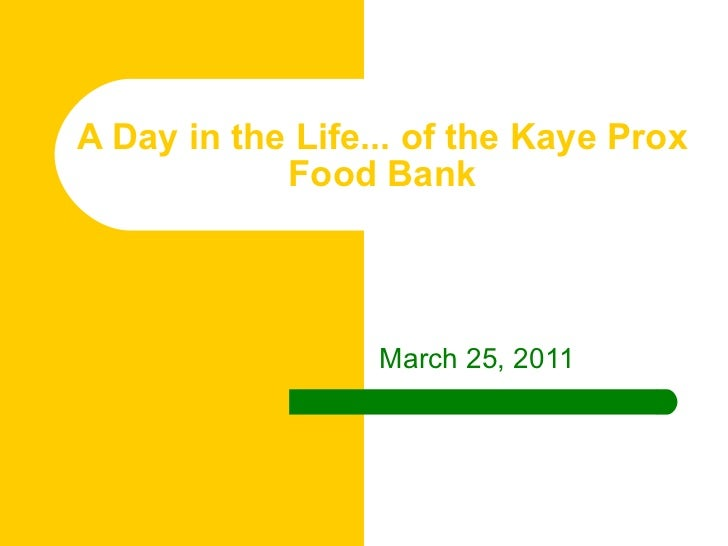 A Day in the Life... of the Kaye Prox Food Bank March 25, 2011