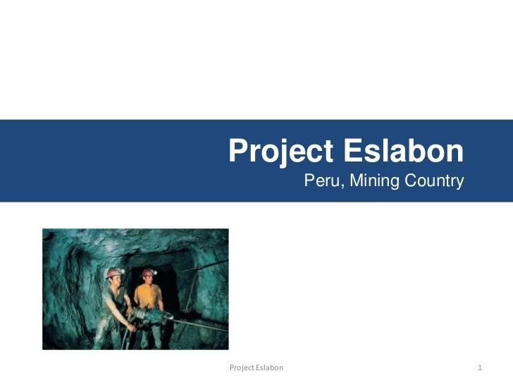Project EslabonPeru, Mining Country<br />Project Eslabon<br />1<br />