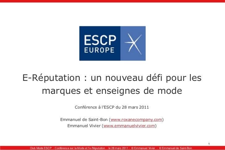 E-Réputation : un nouveau défi pour les marques et enseignes de mode<br />Conférence à l'ESCP du 28 mars 2011<br />Emmanue...