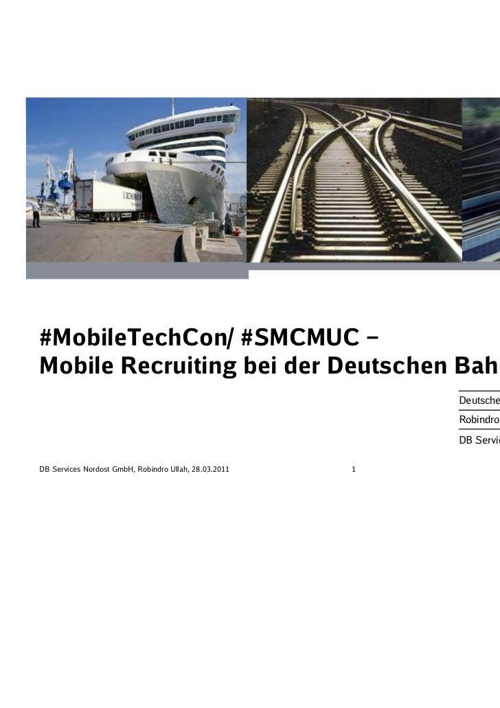 #MobileTechCon/ #SMCMUC –Mobile Recruiting bei der Deutschen Bahn                                                         ...
