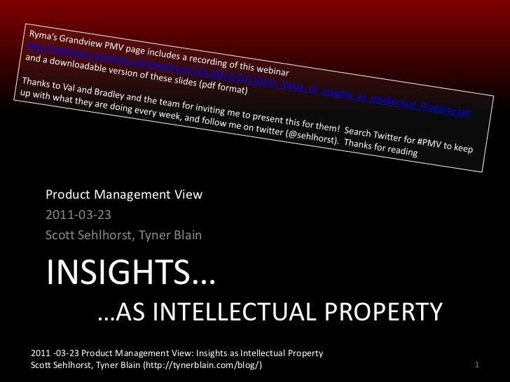 Insights… …as intellectual property<br />Product Management View<br />2011-03-23<br />Scott Sehlhorst, Tyner Blain<br />1...