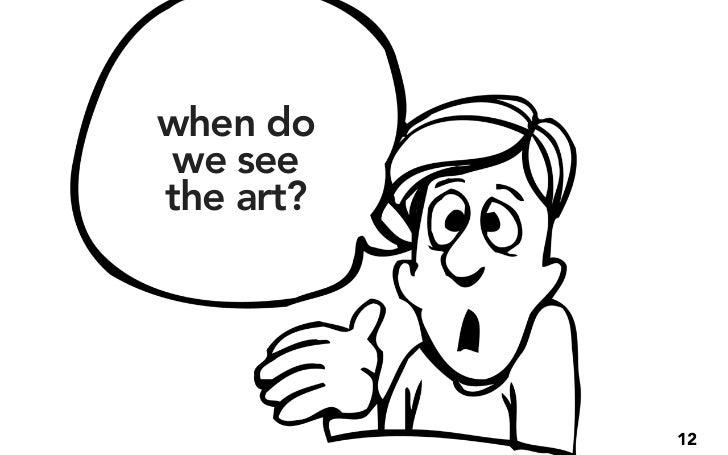 when dowe seethe art?           12