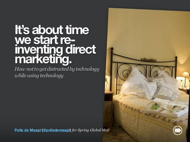 It's about time                       we start re-                       inventing direct                       marketing....
