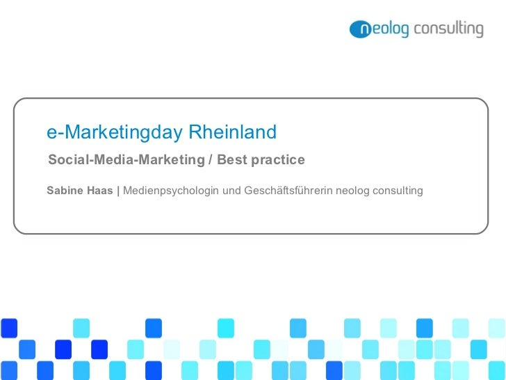 e-Marketingday Rheinland Sabine Haas |  Medienpsychologin und Geschäftsführerin neolog consulting  Social-Media-Marketing ...