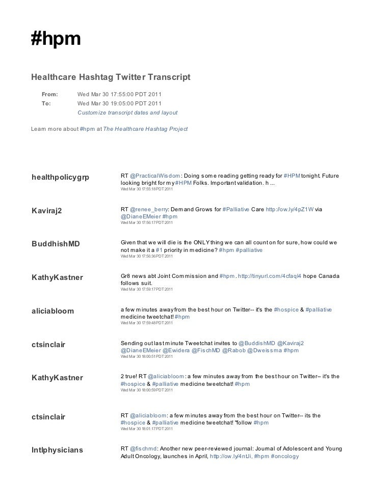 #hpmHealthcare Hashtag Twitter Transcript   From:        Wed Mar 30 17:55:00 PDT 2011   To:          Wed Mar 30 19:05:00 P...