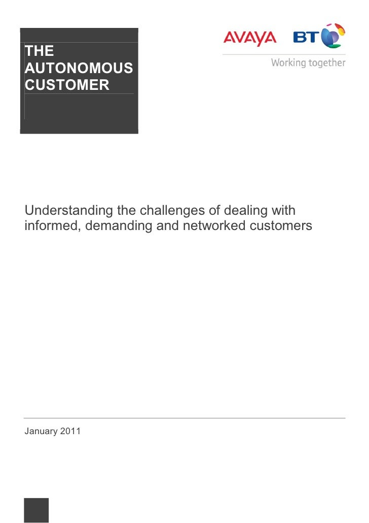 THEAUTONOMOUSCUSTOMERUnderstanding the challenges of dealing withinformed, demanding and networked customersJanuary 2011