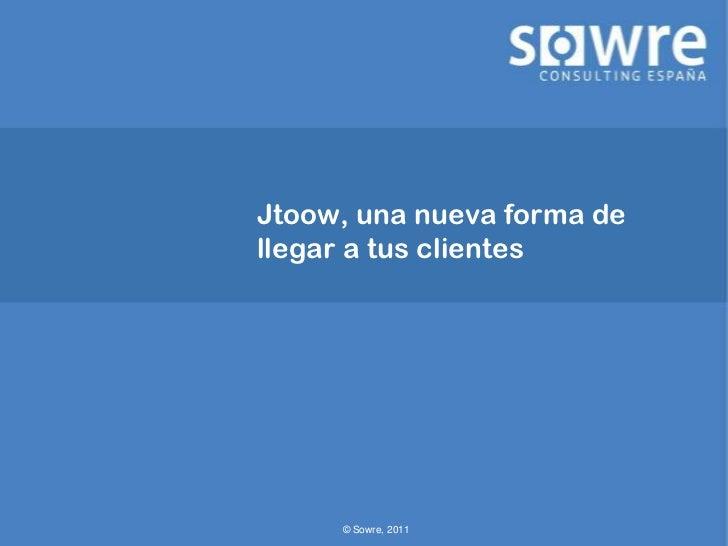 Jtoow, una nueva forma de llegar a tus clientes<br />