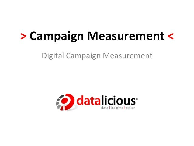 >	  Campaign	  Measurement	  <	       Digital	  Campaign	  Measurement