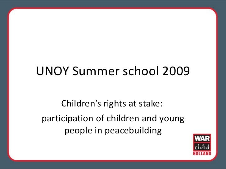 UNOY Summer school 2009 Children's rights at stake:  participation of children and young people in peacebuilding
