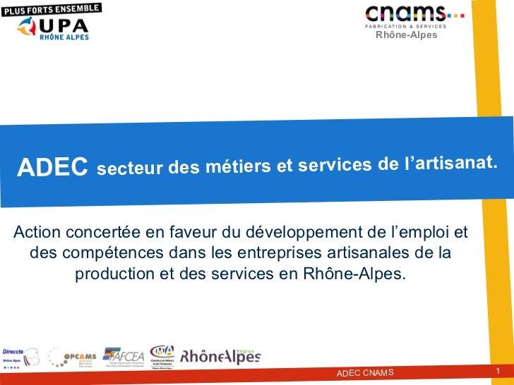 ADEC  secteur des métiers et services de l'artisanat. Action concertée en faveur du développement de l'emploi et des compé...