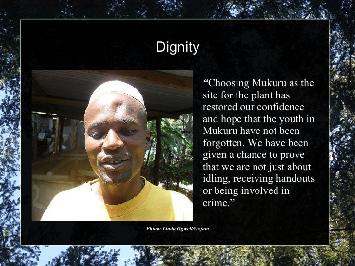"""Dignity Photo: Linda Ogwell/Oxfam """" Choosing Mukuru as the site for the plant has restored our confidence and hope that th..."""