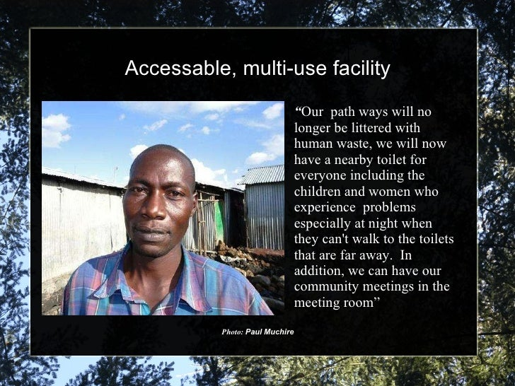 """Accessable, multi-use facility Photo:  Paul Muchire """" Our  path ways will no longer be littered with  human waste, we will..."""