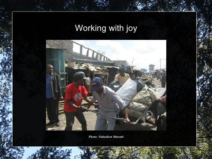 Working with joy Photo: Nahashon Muremi