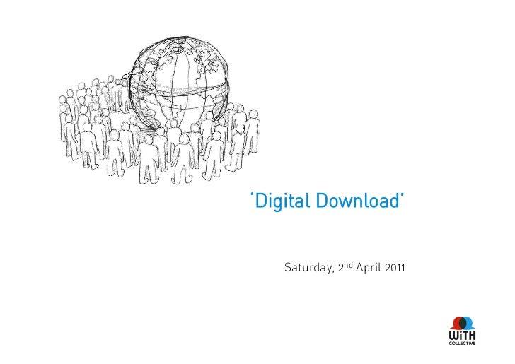 'Digital Download'    Saturday, 2nd April 2011