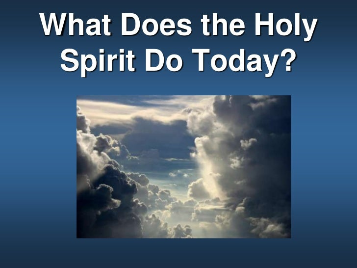 What Does the Holy Spirit Do Today?<br />