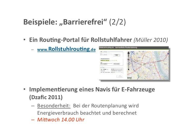 """Beispiel:""""Routenplanung""""• MoNav&OSRM(Mi""""woch10.00Uhr!)  – MobileNavigaGonfürunterschiedliche(Mobile)OS  –..."""