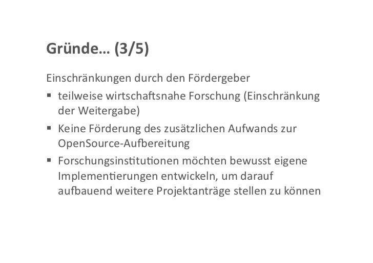 Gründe…(4/5)IdeevonOpenSourceistnichtallenForscher_innenbewusstbzw.wirdnichtvonallenunterstützt keinVer...