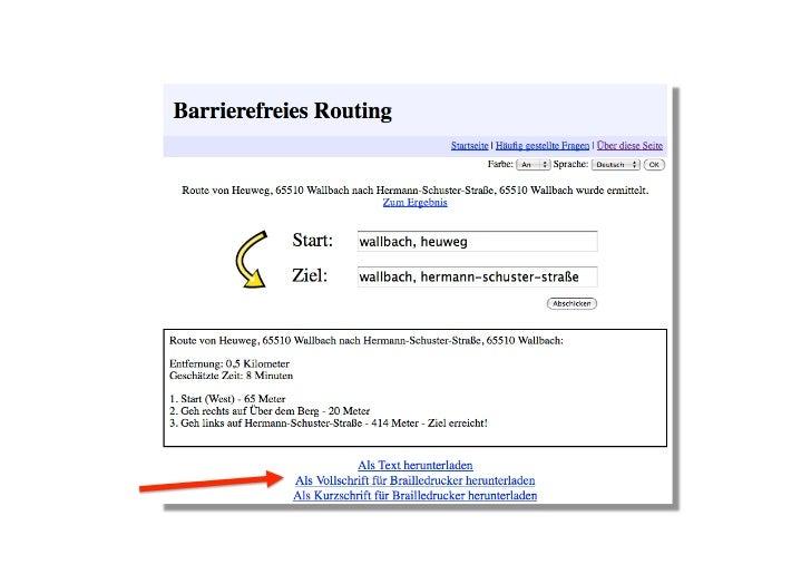 """Beispiele:""""Barrierefrei""""(2/2)• EinRou;ng‐PortalfürRollstuhlfahrer(Müller2010)   – www.Rollstuhlrou;ng.de• Imp..."""