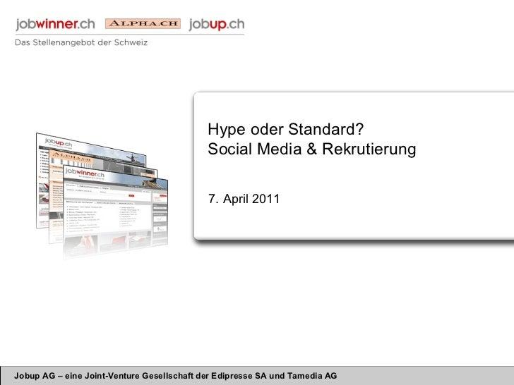Hype oder Standard? Social Media & Rekrutierung 7. April 2011