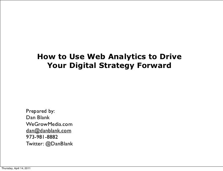How to Use Web Analytics to Drive                             Your Digital Strategy Forward                    Prepared by...