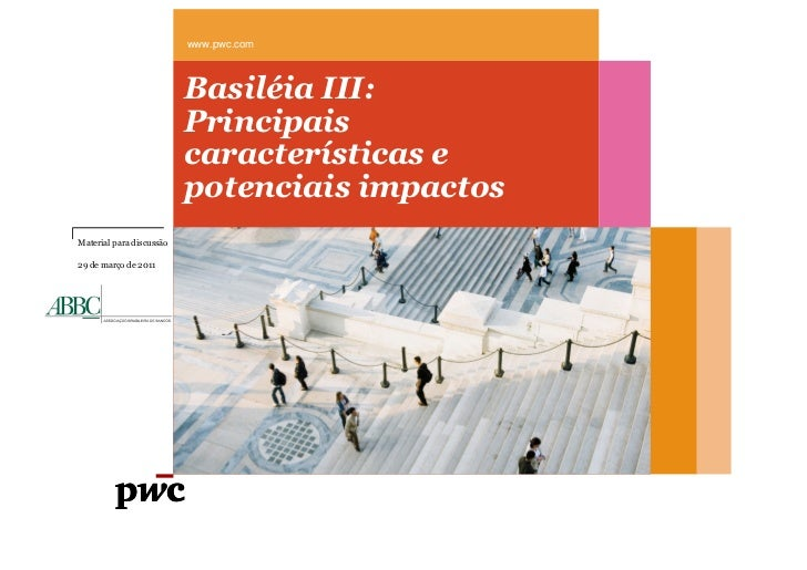 www.pwc.com                          Basiléia III:                          Principais                          caracterís...