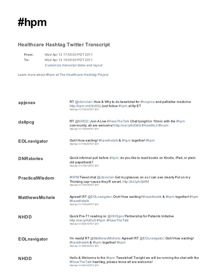 #hpmHealthcare Hashtag Twitter Transcript   From:        Wed Apr 13 17:55:00 PDT 2011   To:          Wed Apr 13 19:05:00 P...