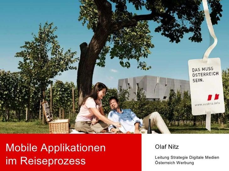 Mobile Applikationen im Reiseprozess Olaf Nitz Leitung Strategie Digitale Medien Österreich Werbung