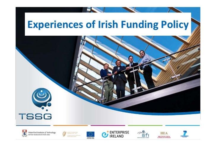 Experiences of Irish Funding Policy