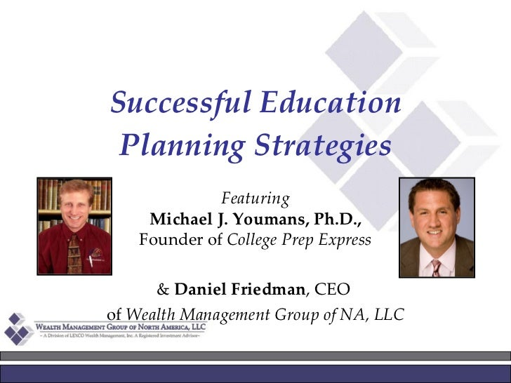 Successful Education Planning Strategies Featuring Michael J. Youmans, Ph.D., Founder of  College Prep Express &  Daniel F...