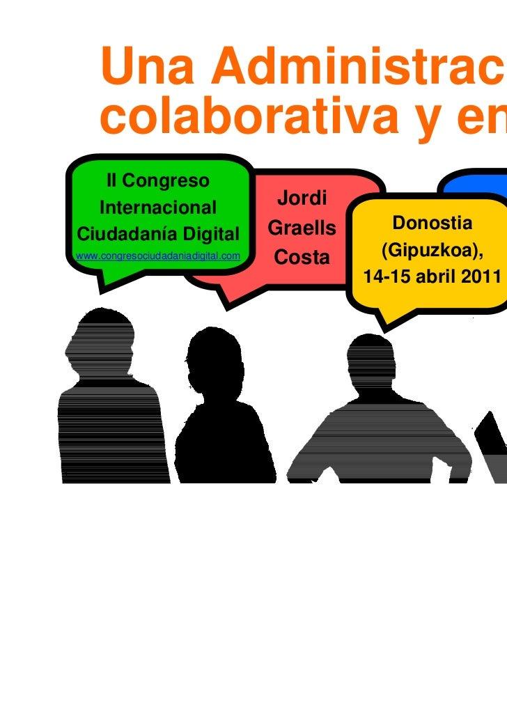 Una Administración        colaborativa y en red       II Congreso      Internacional                      Jordi           ...