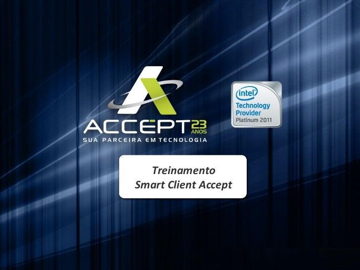 Treinamento Smart Client Accept
