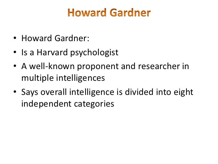 an analysis of the educational impact of howard gardner    s theory of m…an analysis of the educational impact of howard gardner    s theory of multiple intelligences