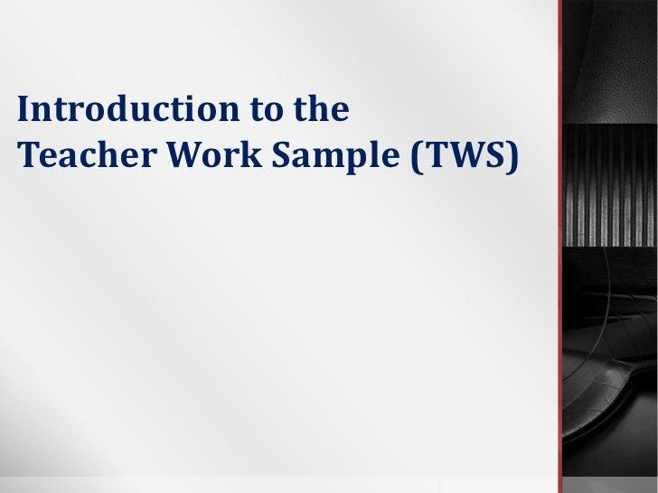 Introduction to theTeacher Work Sample (TWS)