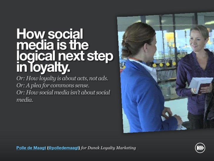 How social                       media is the                       logical next step                       in loyalty.   ...