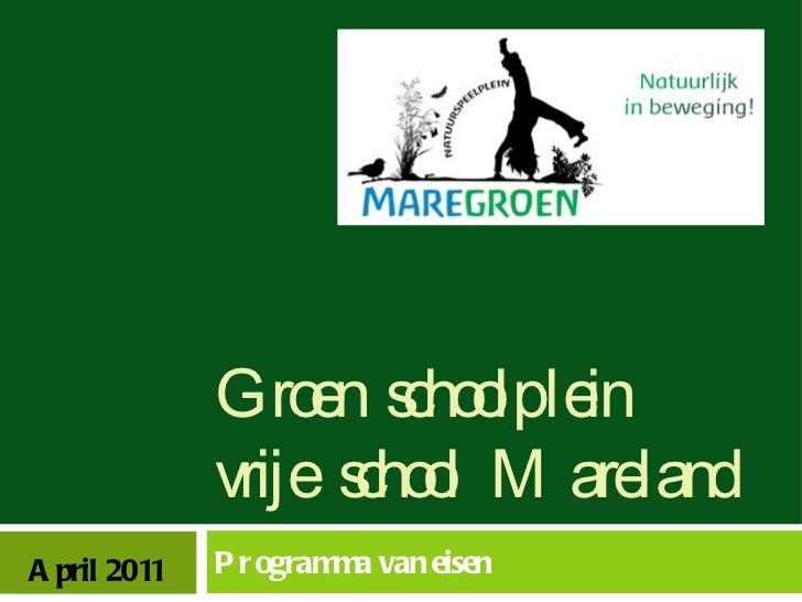 Groen schoolplein  vrije school Mareland Programma van eisen April 2011