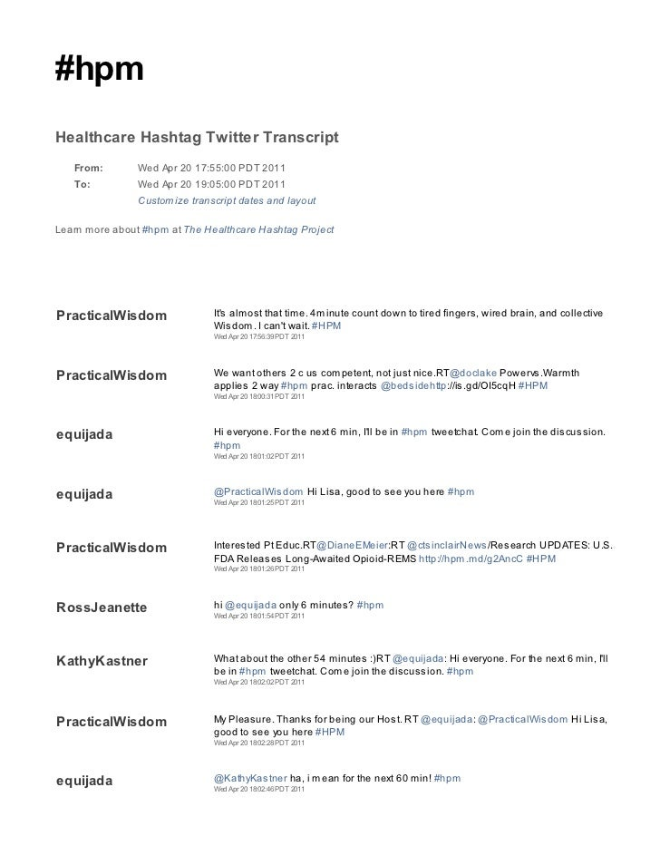 #hpmHealthcare Hashtag Twitter Transcript   From:        Wed Apr 20 17:55:00 PDT 2011   To:          Wed Apr 20 19:05:00 P...