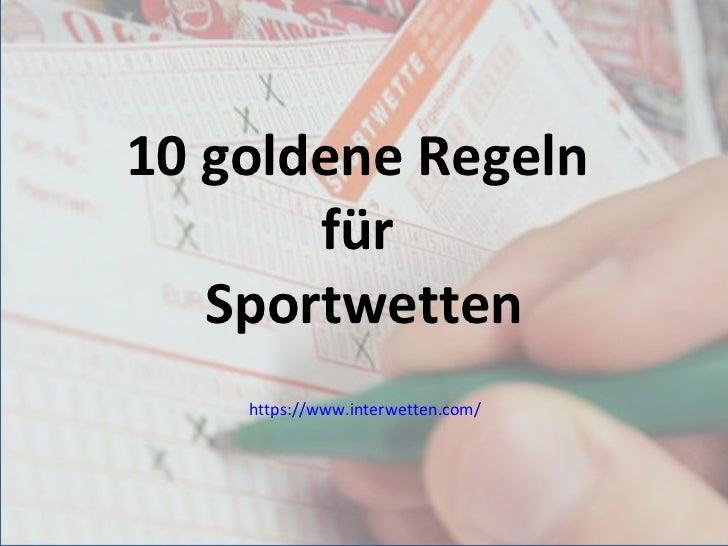 10 goldene Regeln  für  Sportwetten https://www.interwetten.com/
