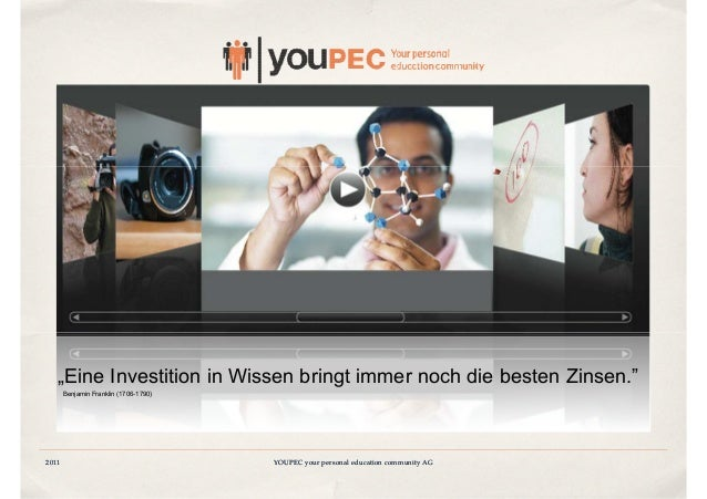 "YOUPEC your personal education community AG2011 YOUPEC your personal education community AG2011 ""Eine Investition in Wisse..."