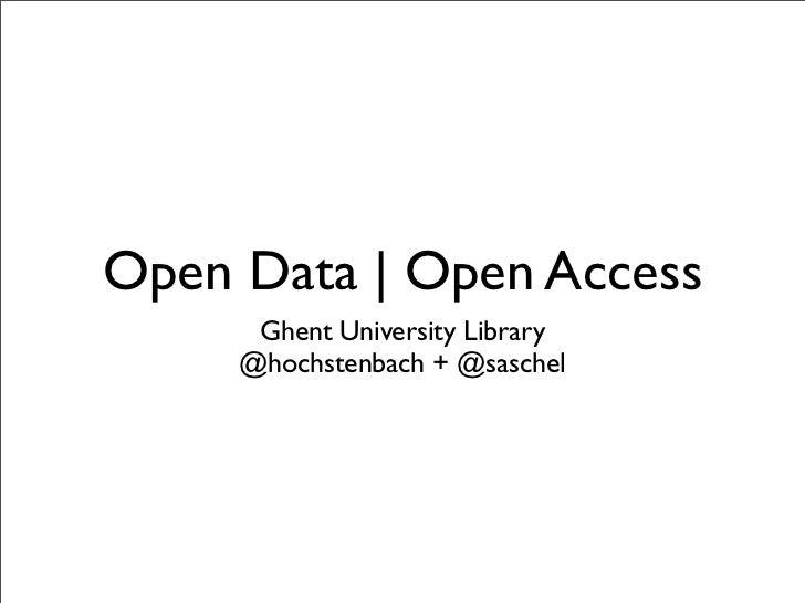 Open Data | Open Access      Ghent University Library     @hochstenbach + @saschel