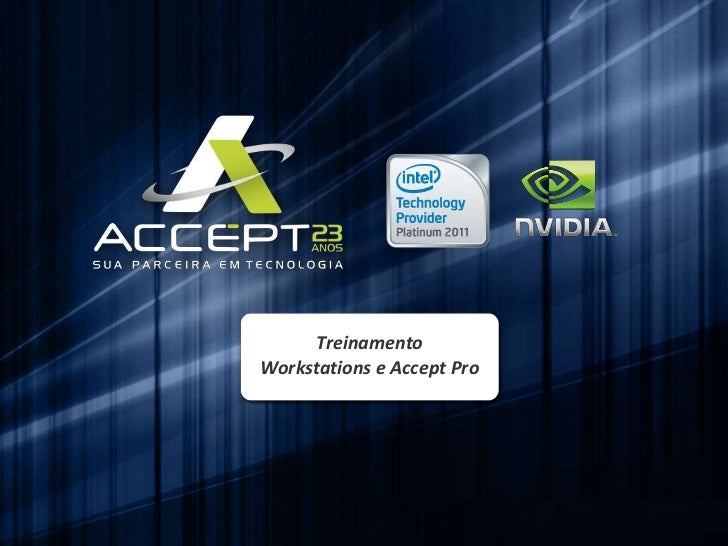 Treinamento Workstations e Accept Pro<br />