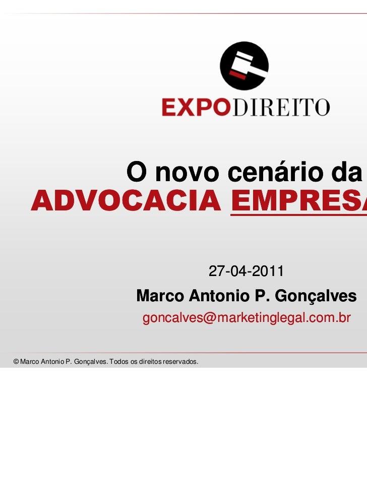 O novo cenário da     ADVOCACIA EMPRESARIAL                                                              27-04-2011       ...