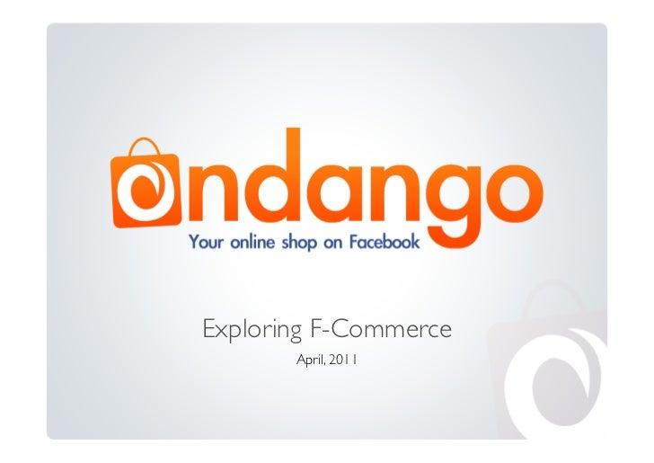 Exploring F-Commerce                           April, 2011
