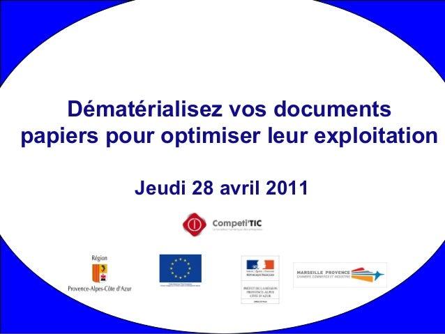 Jeudi 28 avril 2011 Dématérialisez vos documents papiers pour optimiser leur exploitation