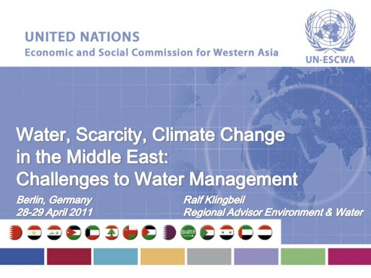 Water, Scarcity, Climate Changein the Middle East:Challenges to Water ManagementBerlin, Germany    Ralf Klingbeil28-29 Apr...