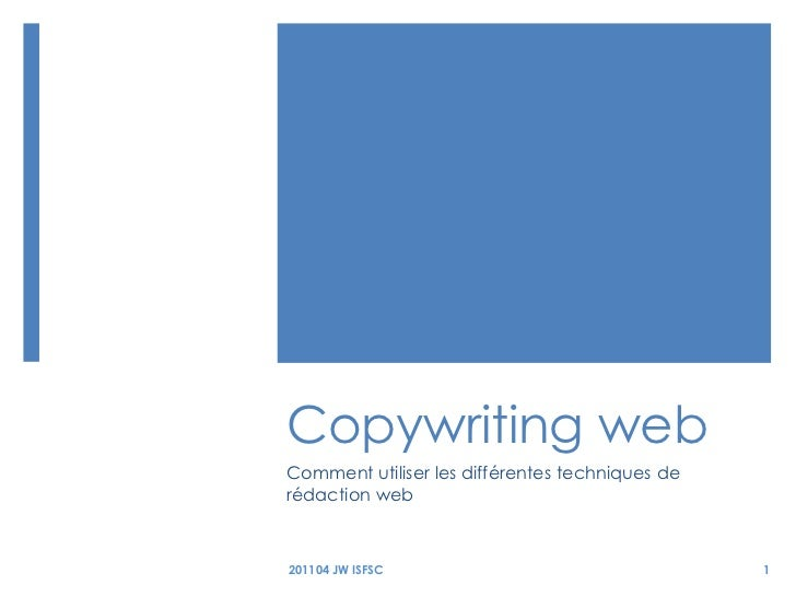 Copywriting web<br />Comment utiliser les différentes techniques de rédaction web<br />201104 JW ISFSC<br />1<br />