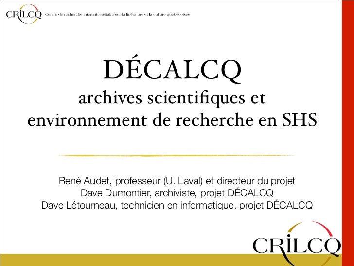 DÉCALCQ      archives scientifiques etenvironnement de recherche en SHS    René Audet, professeur (U. Laval) et directeur d...