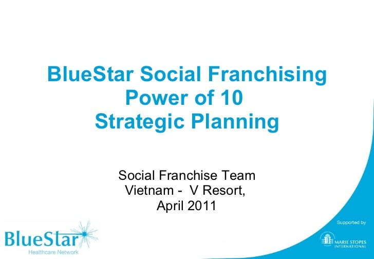 BlueStar Social Franchising Power of 10  Strategic Planning Social Franchise Team Vietnam -  V Resort,  April 2011