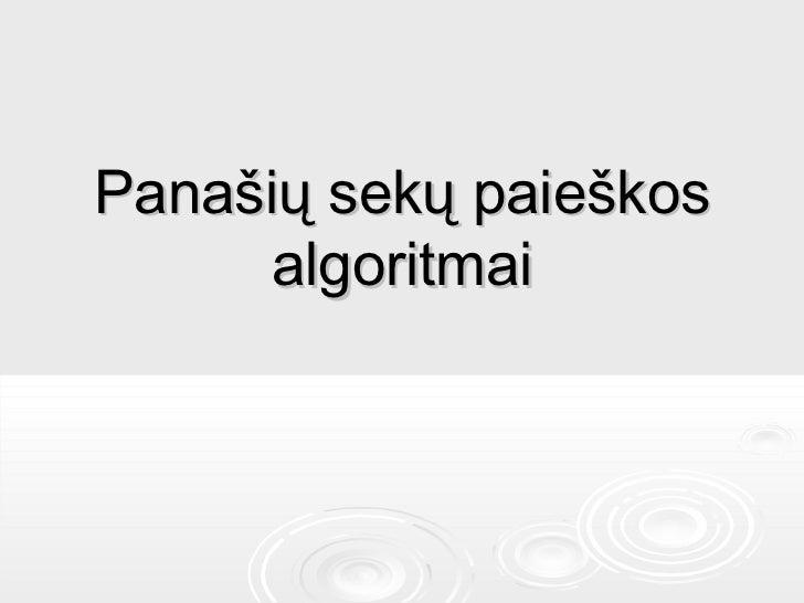 Panašių s ek ų paieškos algoritmai